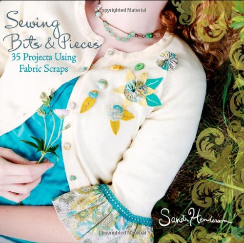 9780470539248: Sewing Bits and Pieces: 35 Projects Using Fabric Scraps
