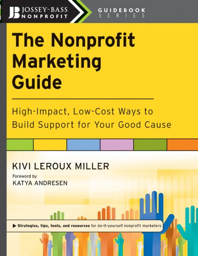 9780470539651: The Nonprofit Marketing Guide: High-Impact, Low-Cost Ways to Build Support for Your Good Cause