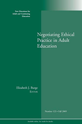 9780470539712: Negotiating Ethical Practice in Adult Education: New Directions for Adult and Continuing Education, Number 123