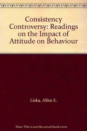 9780470541227: Consistency Controversy: Readings on the Impact of Attitude on Behaviour