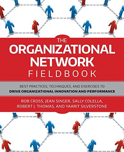 9780470542200: The Organizational Network Fieldbook: Best Practices, Techniques and Exercises to Drive Organizational Innovation and Performance