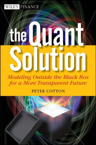9780470543160: The Quant Solution: Modeling Outside the Black Box for a More Transparent Future (Wiley Finance)