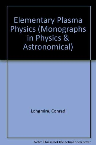 Elementary Plasma Physics: Conrad L. Longmire