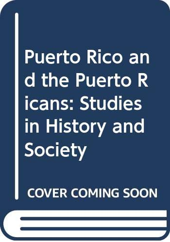 9780470544938: Puerto Rico and the Puerto Ricans: Studies in History and Society
