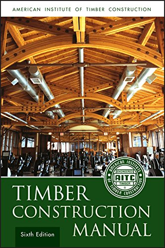 Timber Construction Manual: American Institute of