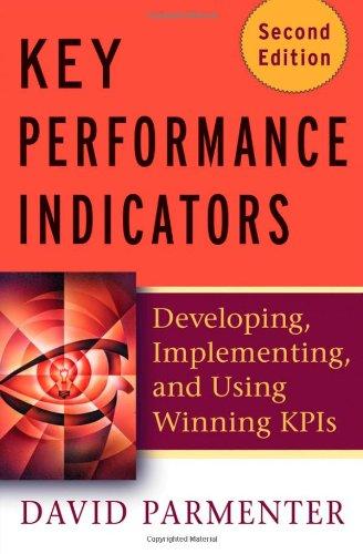 9780470545157: Key Performance Indicators: Developing, Implementing, and Using Winning KPIs