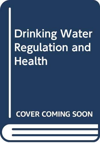 9780470547809: Drinking Water Regulation and Health