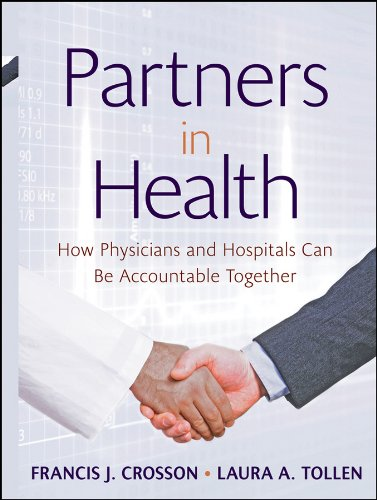 9780470550960: Partners in Health: How Physicians and Hospitals can be Accountable Together