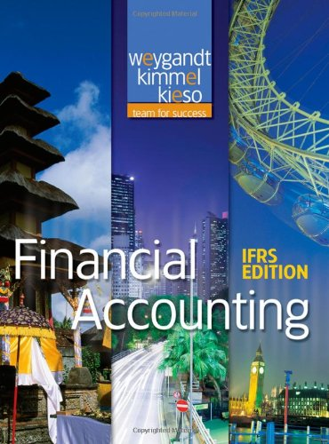 Financial Accounting: IFRS Edition: Jerry J. Weygandt;