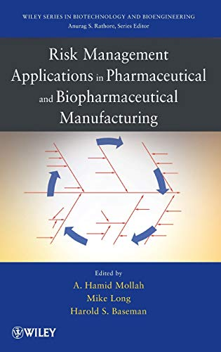 9780470552346: Risk Management Applications in Pharmaceutical and Biopharmaceutical Manufacturing