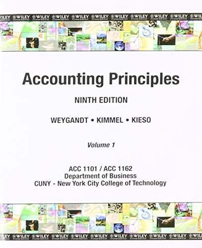 9780470554555: Accounting Principles 9th Edition Volume 1 By weygandt.Kimmel.Kieso (Accounting Principles 9th Edition Volume 1 By weygandt.Kimmel.Kieso, Volume 1 ACC1101/ACC 1162 Department of Business CUNY-New York City College of Technology)