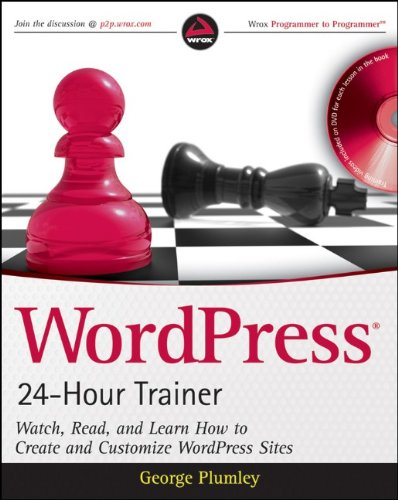 9780470554586: WordPress 24-Hour Trainer: Watch, Read, and Learn How to Create and Customize WordPress Sites