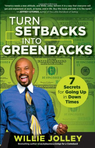 9780470554722: Turn Setbacks into Greenbacks: 7 Secrets for Going Up in Down Times