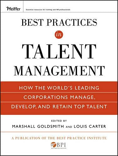 9780470555231: Best Practices in Talent Management: How the World's Leading Corporations Manage, Develop, and Retain Top Talent, Epub Edition