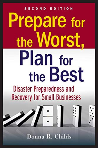9780470556177: Prepare for the Worst, Plan for the Best: Disaster Preparedness and Recovery for Small Businesses