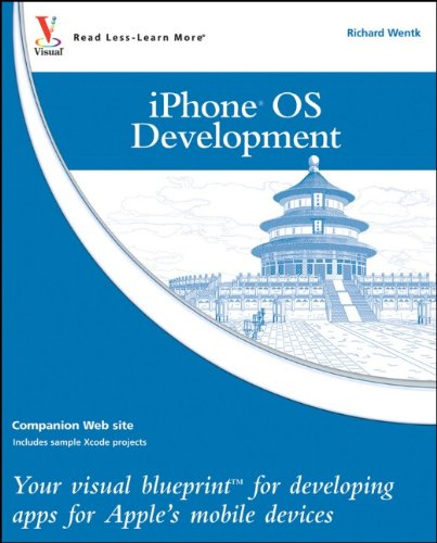 9780470556511: iPhone OS Development: Your visual blueprint for developing apps for Apple's mobile devices