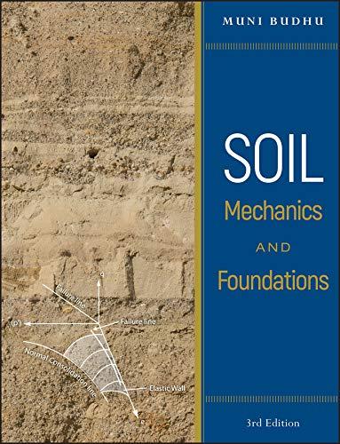 Soil Mechanics and Foundations: Muni Budhu
