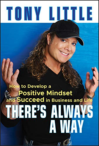 9780470558416: There's Always a Way: How to Develop a Positive Mindset and Succeed in Business and Life