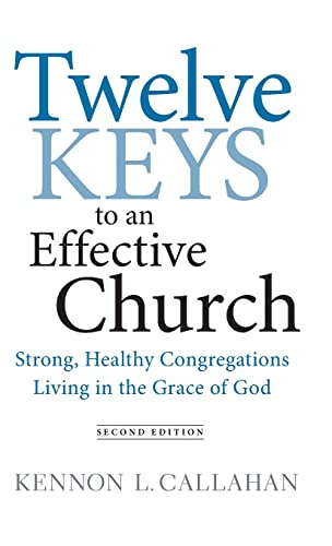 9780470559291: Twelve Keys to an Effective Church: Strong, Healthy Congregations Living in the Grace of God