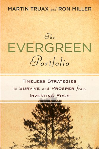 9780470560082: The Evergreen Portfolio: Timeless Strategies to Survive and Prosper from Investing Pros