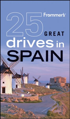 Frommer's 25 Great Drives in Spain: Mona King