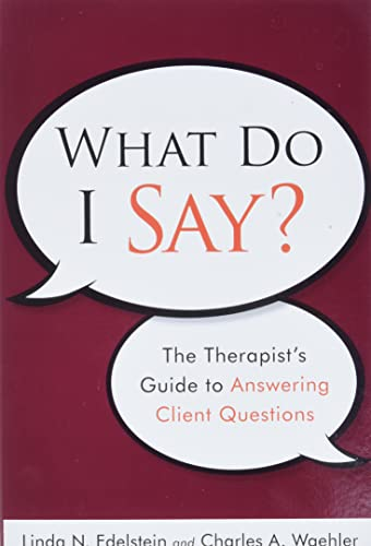 9780470561751: What Do I Say?: The Therapist's Guide to Answering Client Questions