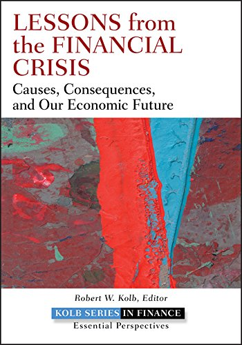 Lessons from the Financial Crisis: Causes, Consequences, and Our Economic Future (Hardback): Robert...