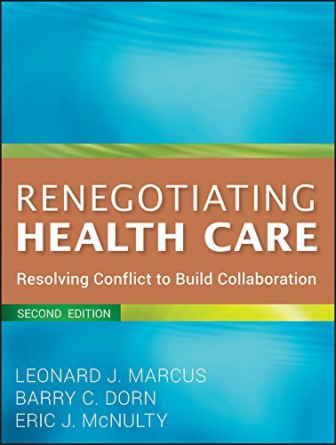 9780470562208: Renegotiating Health Care: Resolving Conflict to Build Collaboration