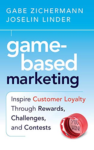 9780470562239: Game-Based Marketing: Inspire Customer Loyalty Through Rewards, Challenges, and Contests