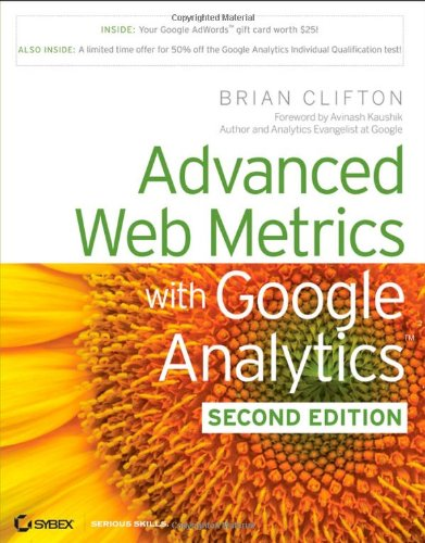 9780470562314: Advanced Web Metrics with Google Analytics, 2nd Edition