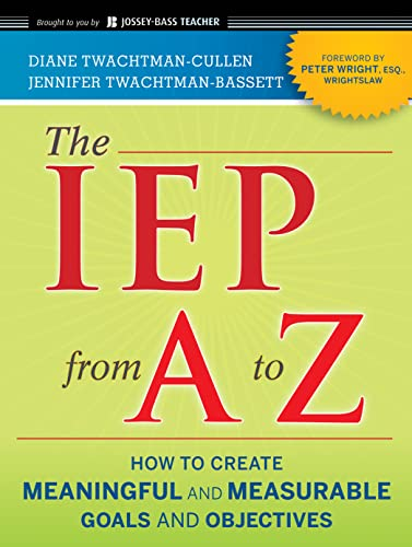 9780470562345: The IEP from A to Z: How to Create Meaningful and Measurable Goals and Objectives