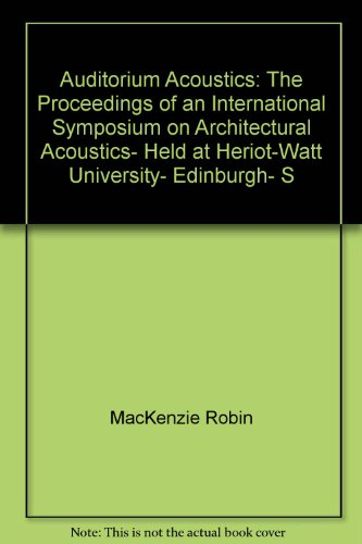 9780470562840: Auditorium acoustics: The proceedings of an International Symposium on Architectural Acoustics, held at Heriot-Watt University, Edinburgh, Scotland