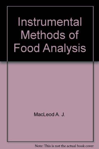 Instrumental methods of food analysis: A. J MacLeod