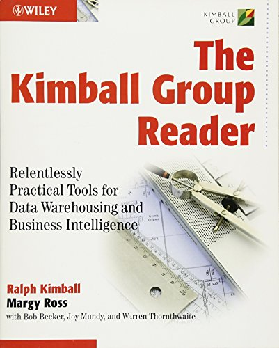 9780470563106: The Kimball Group Reader: Relentlessly Practical Tools for Data Warehousing and Business Intelligence