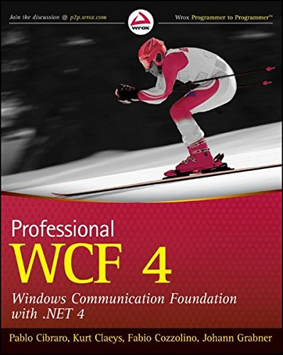 9780470563144: Professional WCF 4: Windows Communication Foundation with .NET 4 (Wrox Programmer to Programmer)