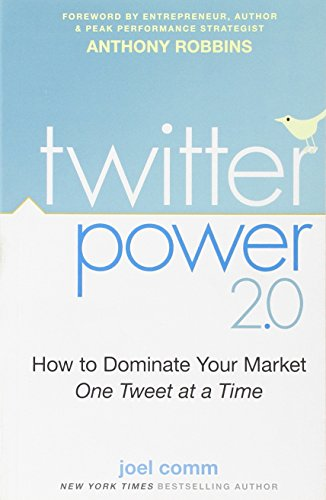 9780470563366: Twitter Power 2.0: How to Dominate Your Market One Tweet at a Time