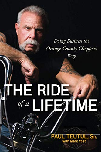 9780470563427: The Ride of a Lifetime: Doing Business the Orange County Choppers Way
