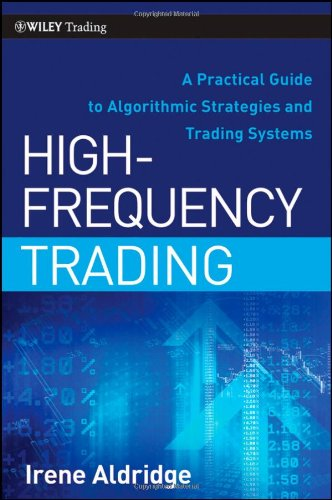 9780470563762: High-Frequency Trading: A Practical Guide to Algorithmic Strategies and Trading Systems