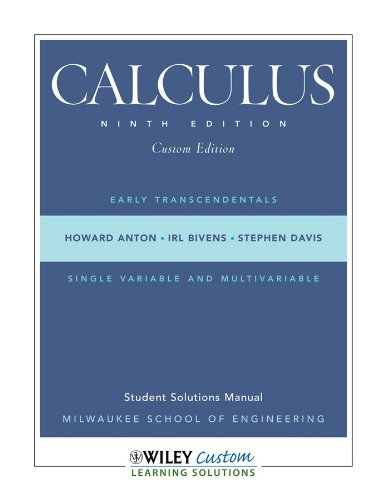 Calculus Custm Edition Ninth Edition (0470565039) by Howard Anton; Irl Bivens; Stephen Davis