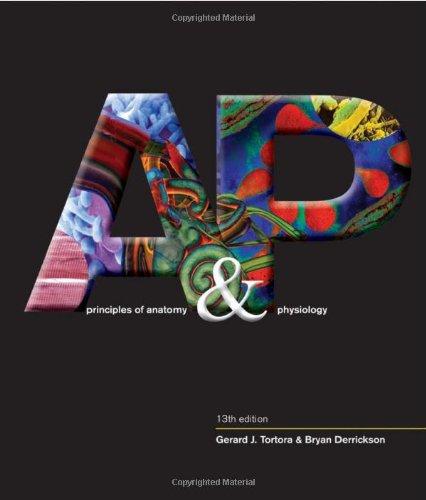 Principles of Anatomy and Physiology (Tortora, Principles: Gerard J. Tortora,