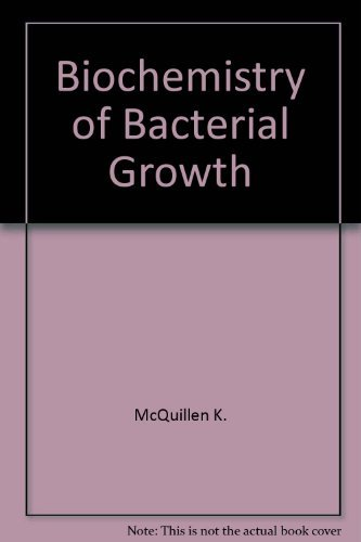 9780470566558: Biochemistry of bacterial growth