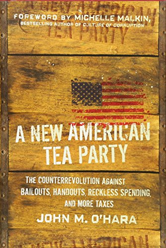9780470567982: A New American Tea Party: The Counterrevolution Against Bailouts, Handouts, Reckless Spending, and More Taxes