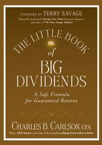 The Little Book of Big Dividends: A Safe Formula for Guaranteed Returns (Signed First Edition)