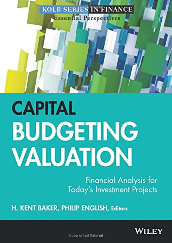 9780470569504: Capital Budgeting Valuation: Financial Analysis for Today's Investment Projects (Robert W. Kolb Series)