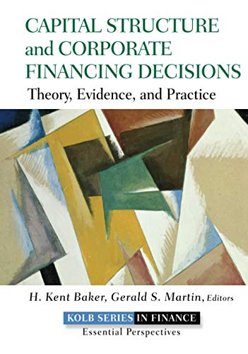 9780470569528: Capital Structure and Corporate Financing Decisions: Theory, Evidence, and Practice