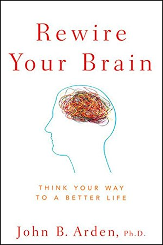 9780470569764: Rewire Your Brain: Think Your Way to a Better Life