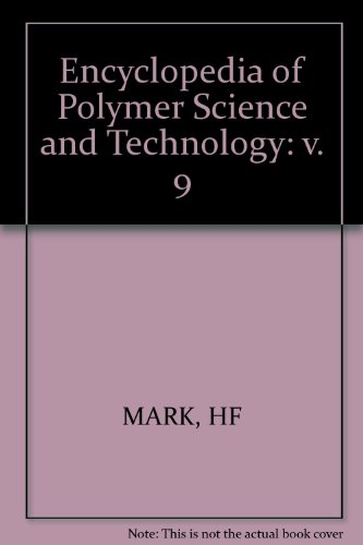 9780470569832: Encyclopedia of Polymer Science and Technology: v. 9