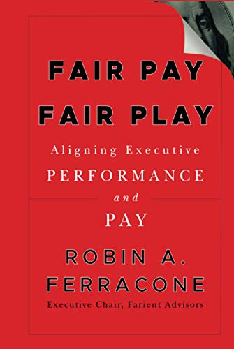 9780470571057: Fair Pay, Fair Play: Aligning Executive Performance and Pay