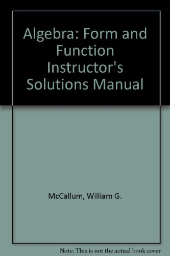 9780470572580: Algebra: Form and Function Instructor's Solutions Manual