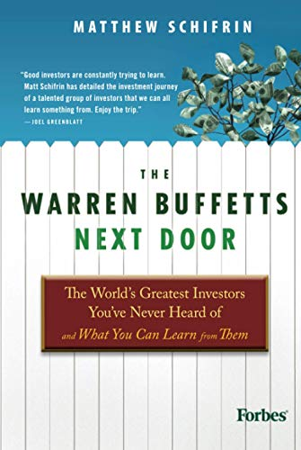9780470573785: The Warren Buffetts Next Door: The World's Greatest Investors You've Never Heard Of and What You Can Learn From Them